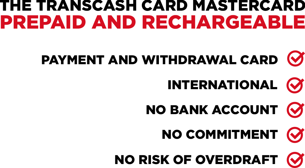 The Transcash Mastercard prepaid and reloadable card: payment and withdrawal card, without bank account, without commitment.